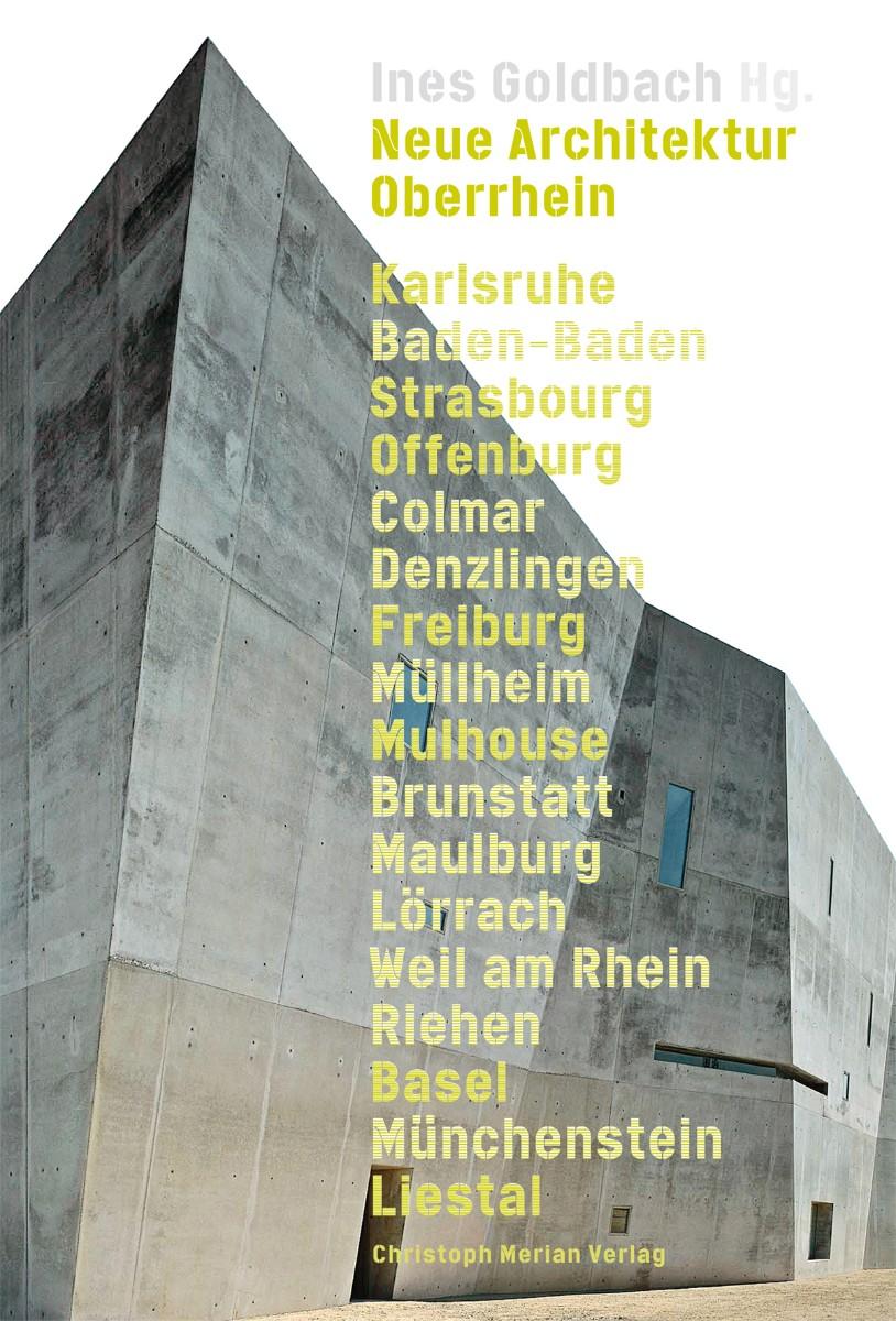 Neue architektur oberrhein christoph merian verlag - Neue architektur ...