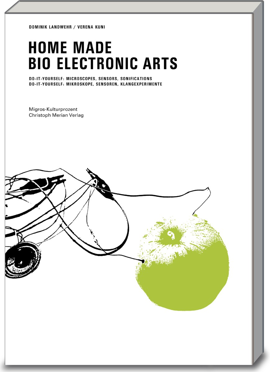 Home Made Bio Electronic Arts - Christoph Merian Verlag